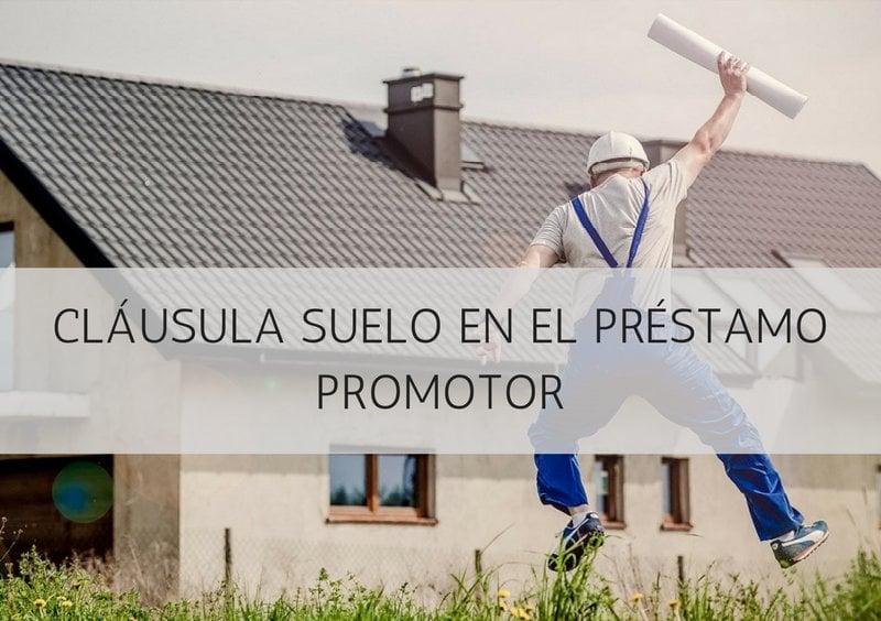 reclamar-clausula-suelo-prestamo-promotor
